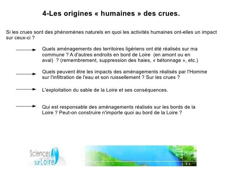 4-Les origines «humaines» des crues.  Si les crues sont des phénomènes naturels en quoi les activités humaines ont-elles...