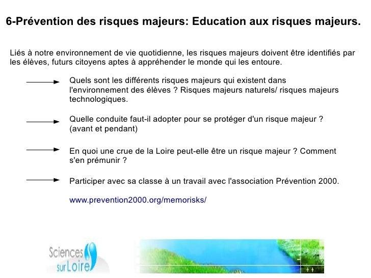 6-Prévention des risques majeurs: Education aux risques majeurs.  Liés à notre environnement de vie quotidienne, les risqu...