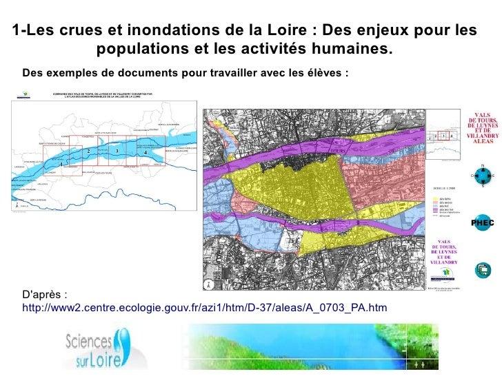 1-Les crues et inondations de la Loire : Des enjeux pour les           populations et les activités humaines.  Des exemple...