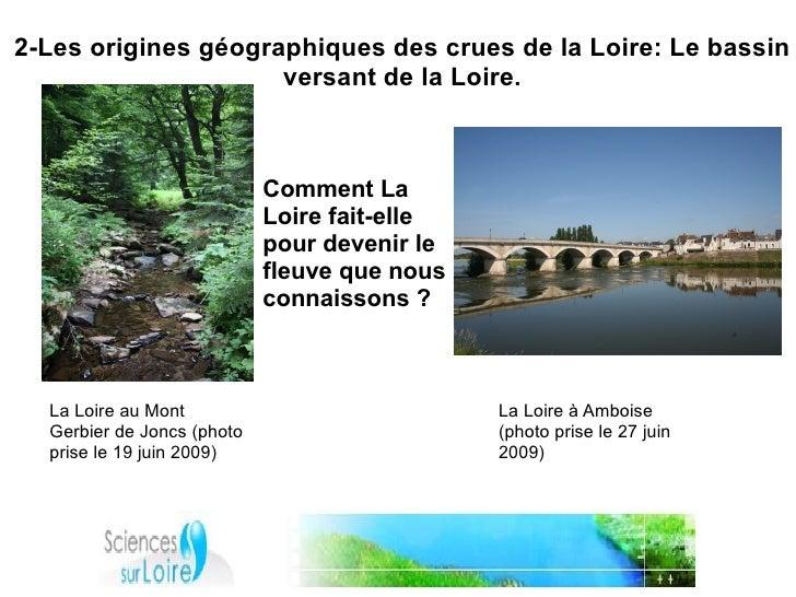 2-Les origines géographiques des crues de la Loire: Le bassin                      versant de la Loire.                   ...