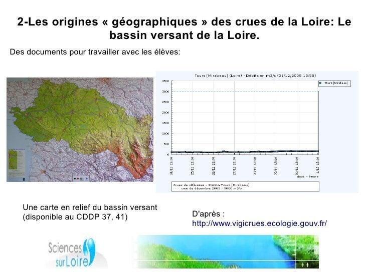 2-Les origines «géographiques» des crues de la Loire: Le                   bassin versant de la Loire. Des documents pou...