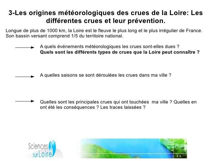 3-Les origines météorologiques des crues de la Loire: Les             différentes crues et leur prévention. Longue de plus...