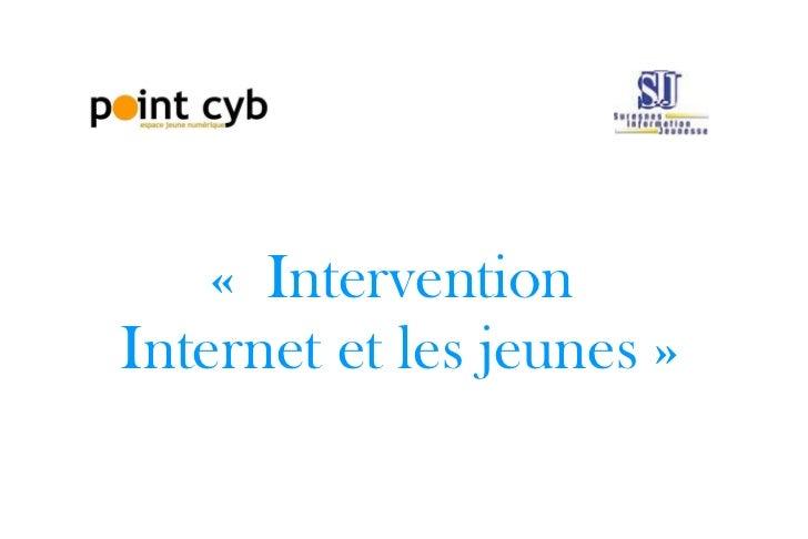 «Intervention  Internet et les jeunes »