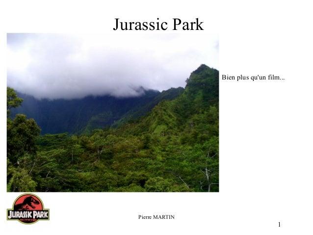 Jurassic Park Bien plus qu'un film...  Pierre MARTIN  1