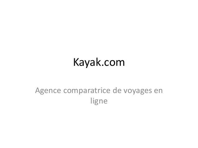 Kayak.com  Agence comparatrice de voyages en  ligne