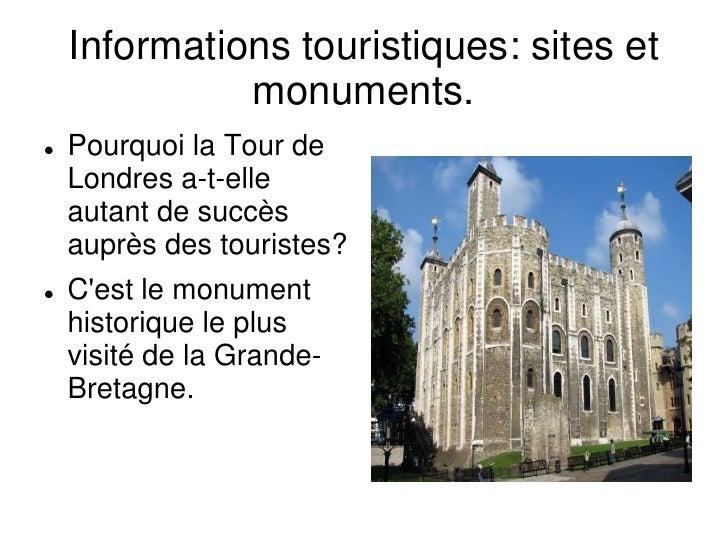 Informations touristiques: sites et monuments.<br /><ul><li>Pourquoi la Tour de Londres a-t-elle autant de succès auprès d...