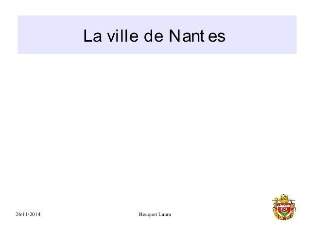 La ville de Nant es  26/11/2014 Becquet Laura
