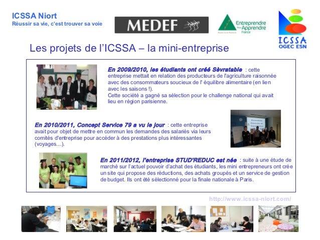 ICSSA NiortRéussir sa vie, c'est trouver sa voie       Les projets de l'ICSSA – la mini-entreprise                        ...