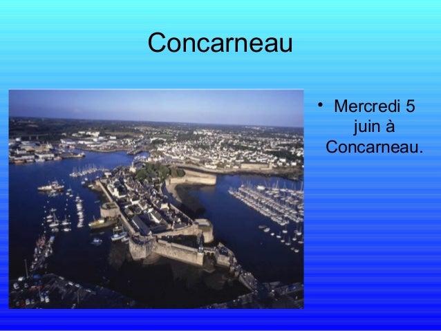 Concarneau• Mercredi 5juin àConcarneau.