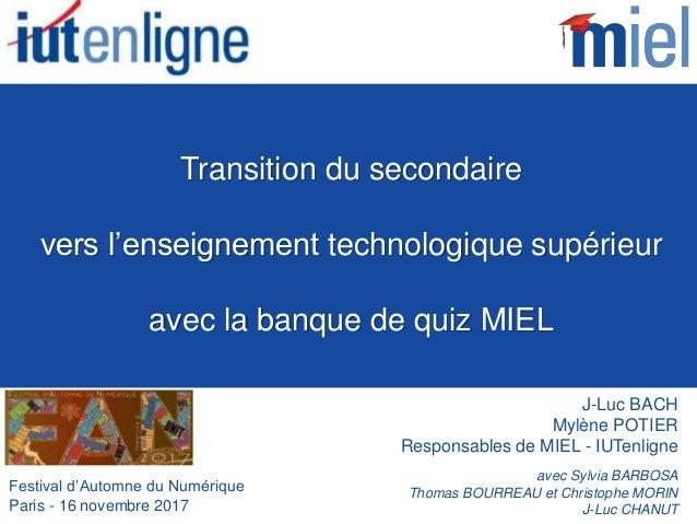 Transition du secondaire vers l'enseignement technologique supérieur avec la banque de quiz MIEL Festival d'Automne du Num...