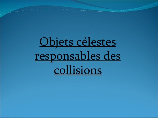 Objets célestes responsables des collisions