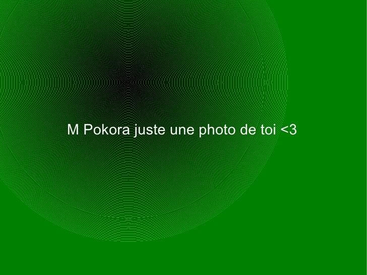M Pokora juste une photo de toi <3