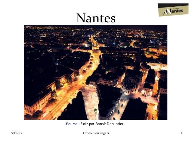 Nantes  Source:flickrparBenoîtDebussier 09/12/13  Evodie Foulongani  1