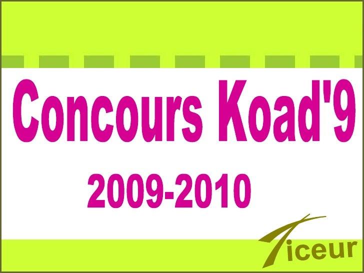 Concours Koad'9 2009-2010 iceur