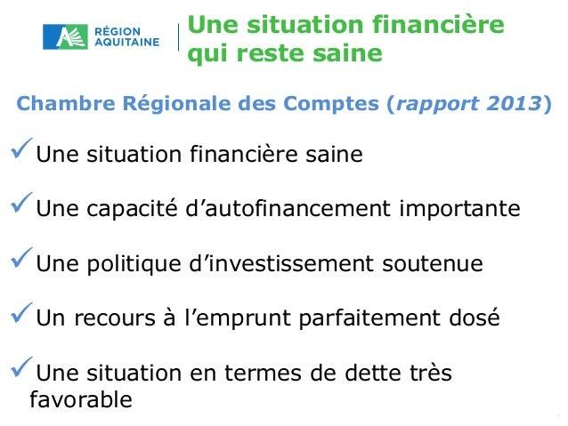 Une situation financière  qui reste saine  Chambre Régionale des Comptes (rapport 2013)  Une situation financière saine  ...