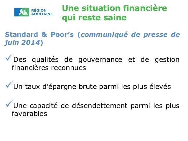 Une situation financière  qui reste saine  Standard & Poor's (communiqué de presse de  juin 2014)  Des qualités de gouver...
