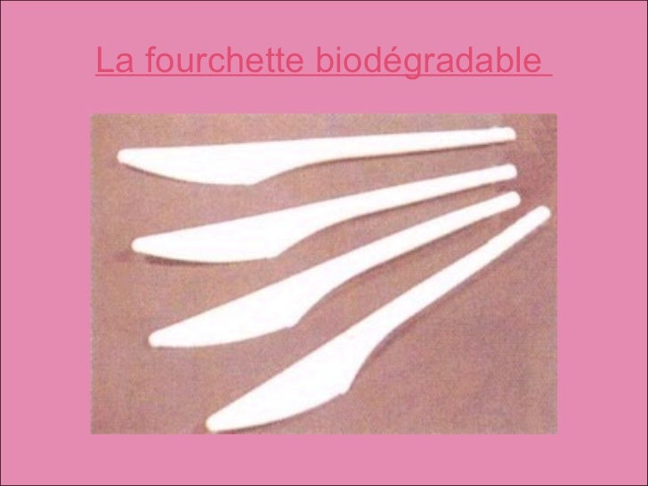La fourchette biodégradable