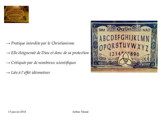 → Pratique interdite par le Christianisme → Elle éloignerait de Dieu et donc de sa protection → Critiquée par de nombreux ...