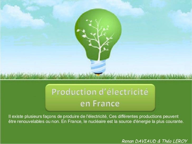 Il existe plusieurs façons de produire de l'électricité, Ces différentes productions peuvent être renouvelables ou non. En...