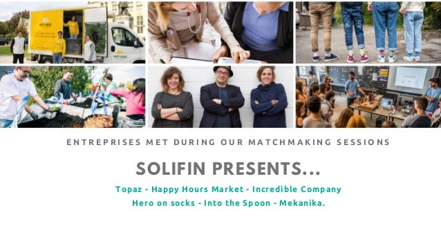 SOLIFIN PRESENTS... Topaz - Happy Hours Market - Incredible Company Hero on socks - Into the Spoon - Mekanika. E N T R E P...