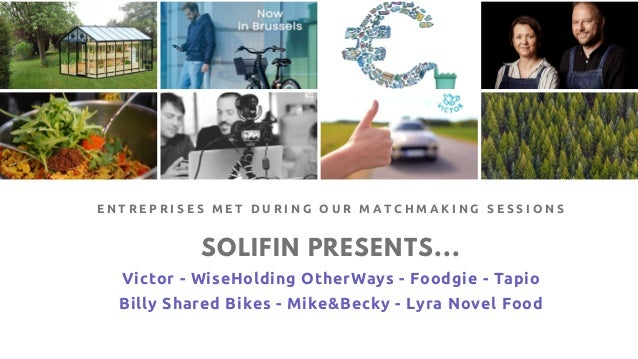 SOLIFIN PRESENTS... Victor - WiseHolding OtherWays - Foodgie - Tapio Billy Shared Bikes - Mike&Becky - Lyra Novel Food E N...