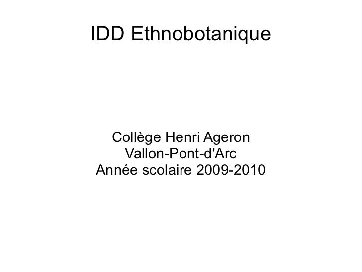 IDD Ethnobotanique       Collège Henri Ageron    Vallon-Pont-d'Arc Année scolaire 2009-2010