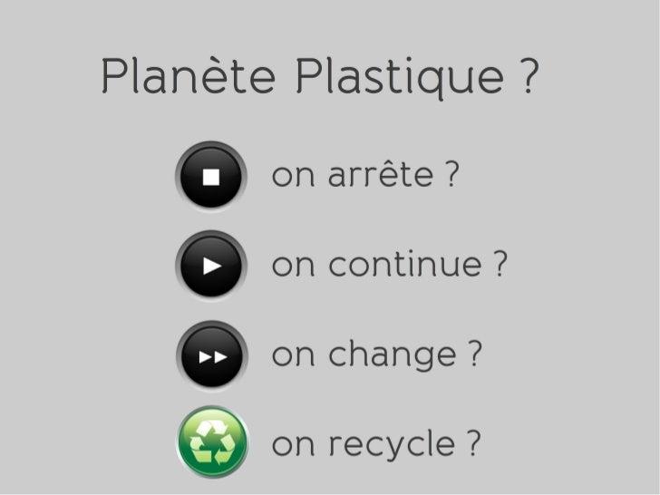Différents types, différents usagesPolyéthylène téraphtalate      Polyéthylène Haute Densité         Polychlorure de vinyl...