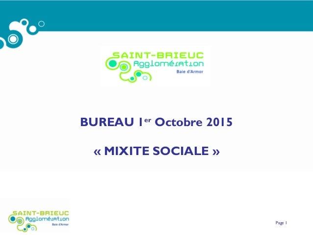 Page 1 BUREAU 1er Octobre 2015 «MIXITE SOCIALE»