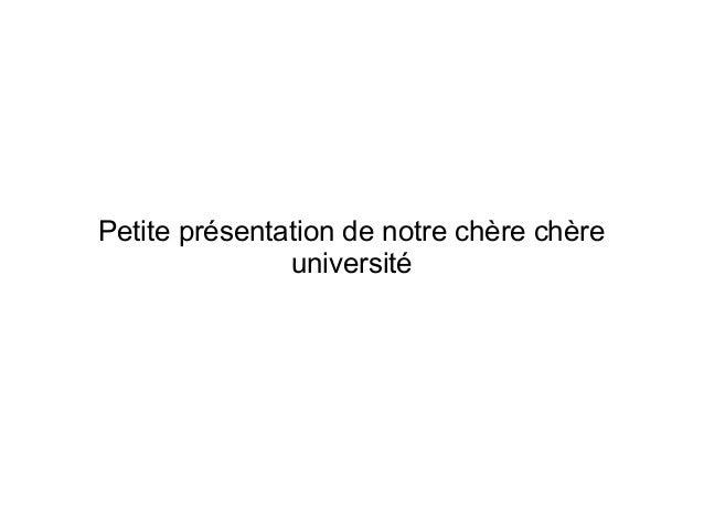 Petite présentation de notre chère chère               université