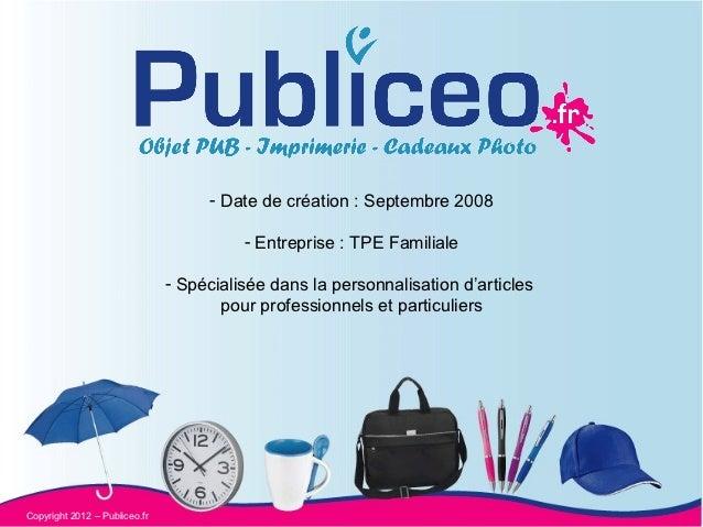 - Date de création : Septembre 2008                                         - Entreprise : TPE Familiale                  ...