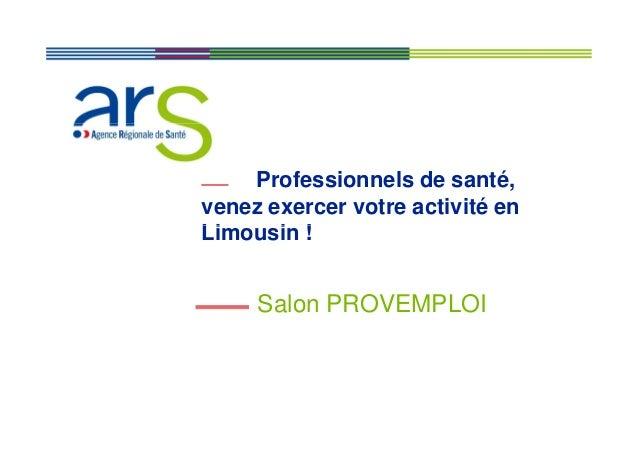 Professionnels de santé, venez exercer votre activité en Limousin !  Salon PROVEMPLOI  XX/XX/XX