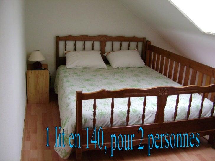 1 lit en 140, pour 2 personnes