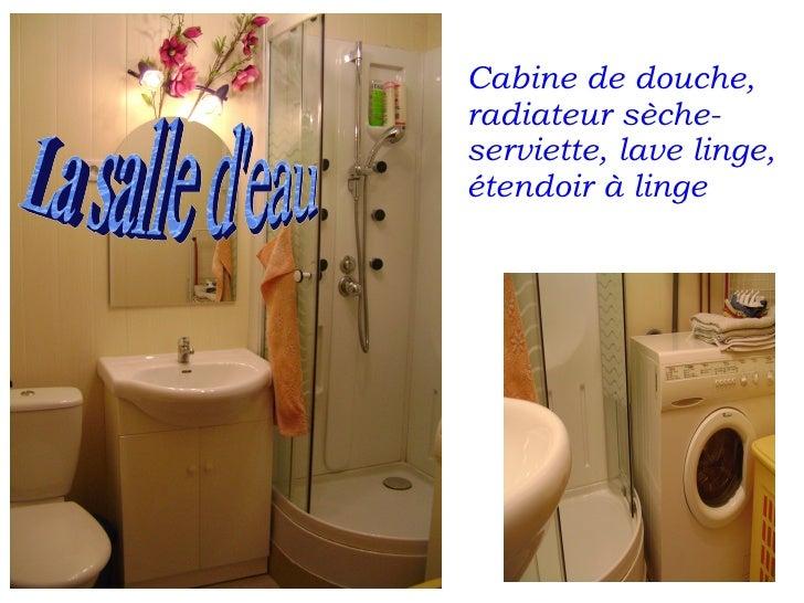 Cabine de douche, radiateur sèche-serviette, lave linge, étendoir à linge La salle d'eau