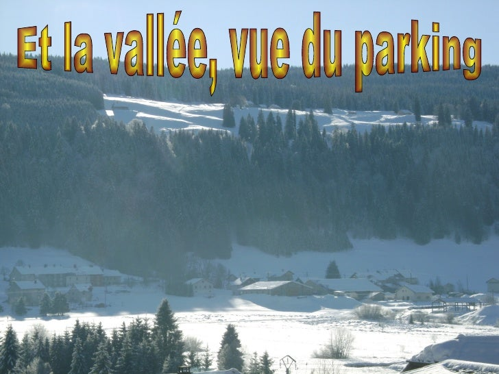 Et la vallée, vue du parking