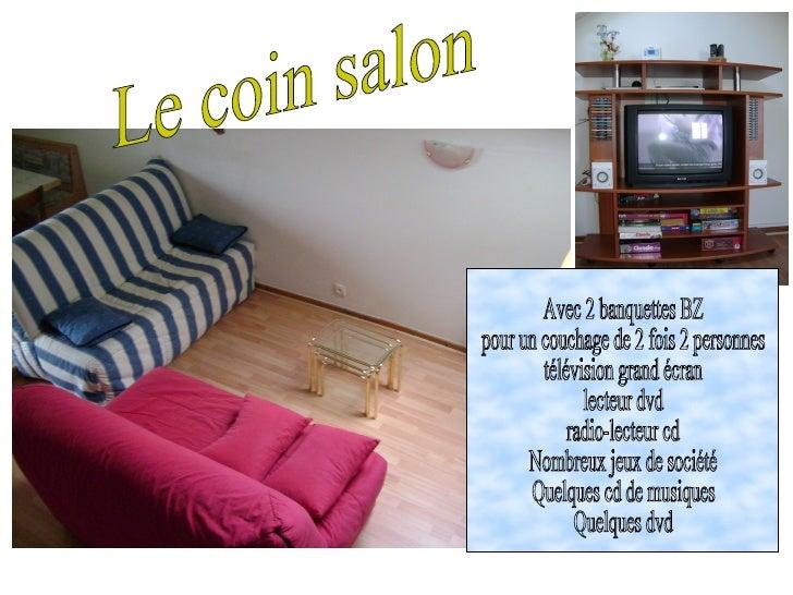 Le coin salon  Avec 2 banquettes BZ pour un couchage de 2 fois 2 personnes télévision grand écran lecteur dvd radio-lecteu...