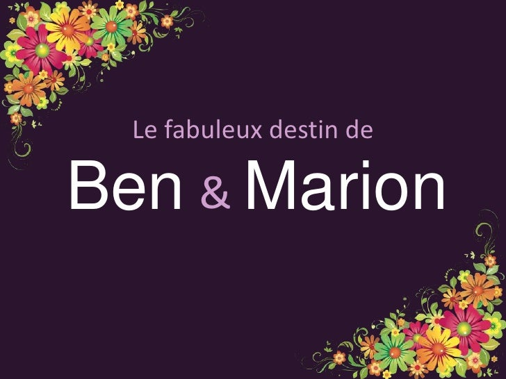 Le fabuleux destin de<br />&<br />Ben<br />Marion<br />