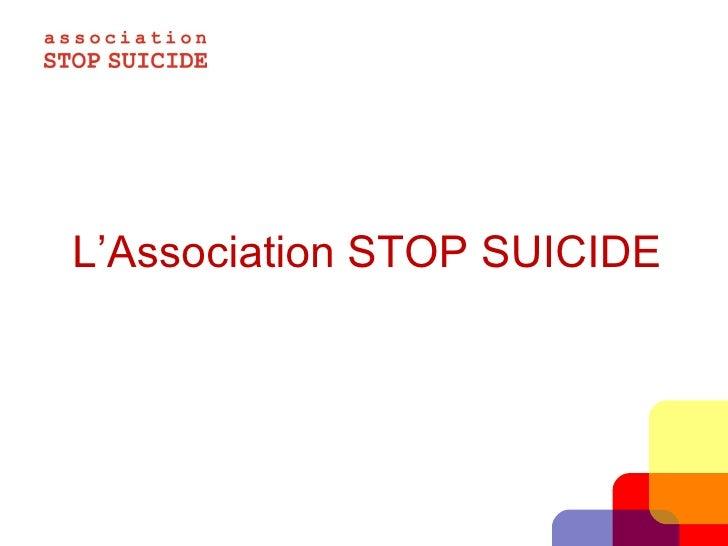 L'Association STOP SUICIDE