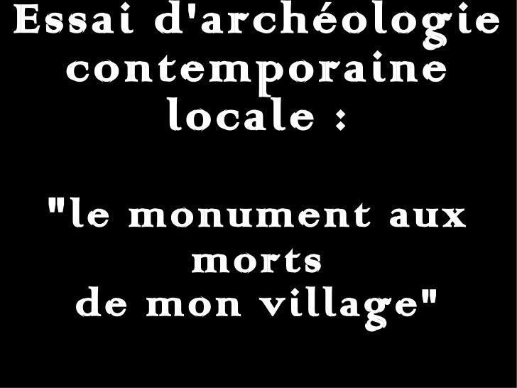 """Essai d'archéologie contemporaine locale : """" le monument aux morts de mon village"""""""