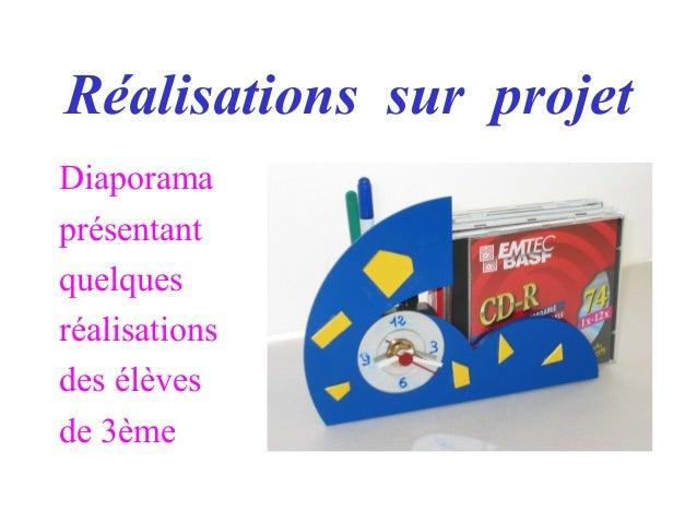 Réalisations sur projet Diaporama présentant quelques réalisations des élèves de 3ème
