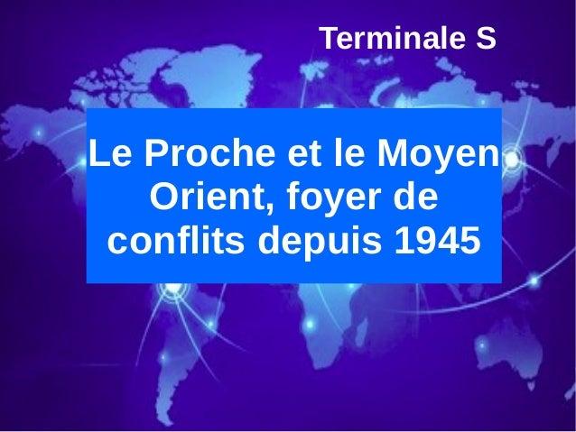 Terminale S Le Proche et le Moyen Orient, foyer de conflits depuis 1945
