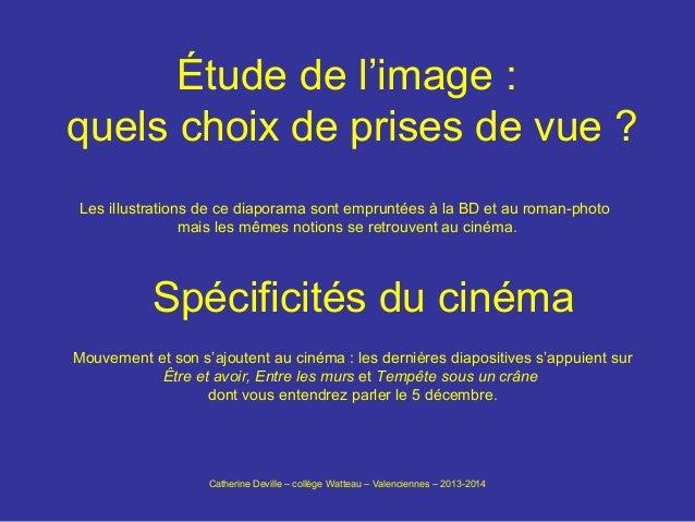 Étude de l'image : quels choix de prises de vue ? Les illustrations de ce diaporama sont empruntées à la BD et au roman-ph...