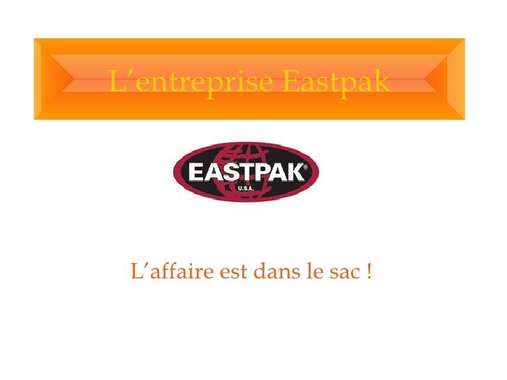 L'entreprise Eastpak L'affaire est dans le sac !