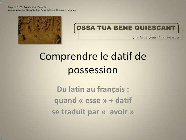 Projet HÉLIOS, Académie de Grenoble<br />Véronique Mestre Gibaud,Collège Pierre Delarbre, Vernoux-en-Vivarais,<br />OSSA T...