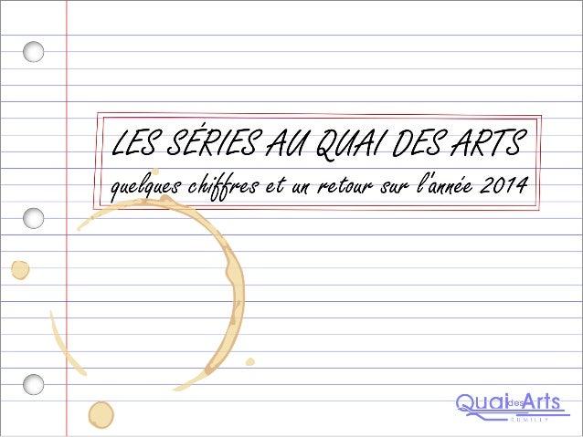 Les séries télé au Quai des Arts - 2014