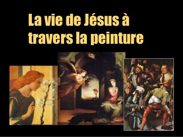 La vie de Jésus à travers la peinture