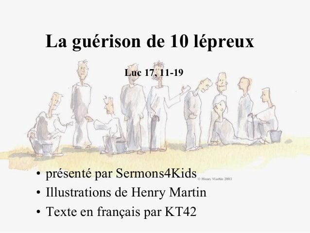 La guérison de 10 lépreux Luc 17, 11-19 • présenté par Sermons4Kids • Illustrations de Henry Martin • Texte en français pa...