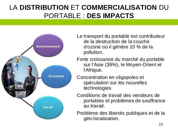 LA DISTRIBUTION ET COMMERCIALISATION DU         PORTABLE : DES IMPACTS                       Le transport du portable est ...