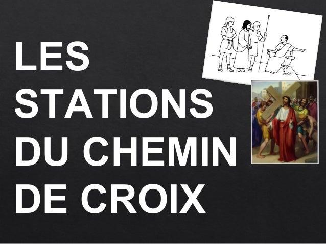 LES STATIONS DU CHEMIN DE CROIX