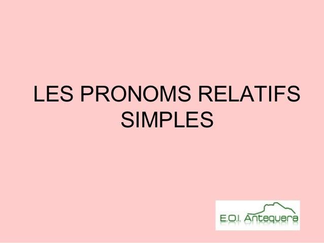 LES PRONOMS RELATIFS SIMPLES