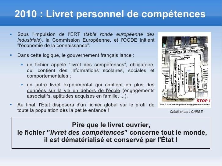 2010 : Livret personnel de compétences   Sous limpulsion de lERT (table ronde européenne des    industriels), la Commissi...